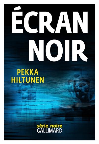 Ecran noir | Hiltunen, Pekka. Auteur