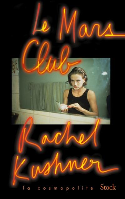 Mars club (Le) : roman | Kushner, Rachel. Auteur