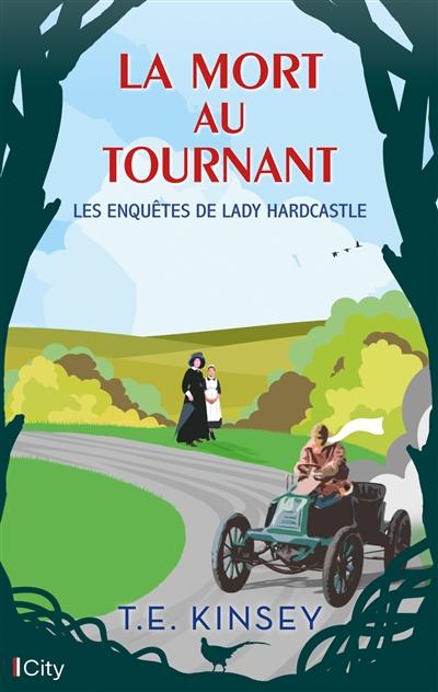 Les enquêtes de lady Hardcastle. Vol. 3. La mort au tournant