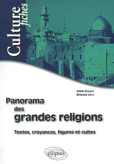 Panorama des grandes religions : textes, croyances, figures et cultes
