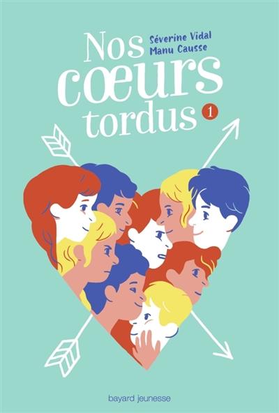 Nos coeurs tordus | Vidal, Séverine (1969-....). Auteur