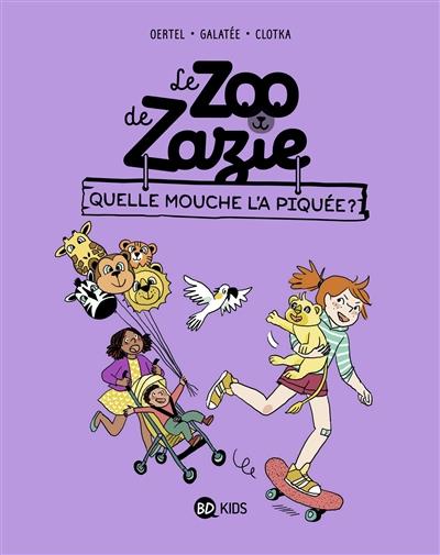 Le zoo de Zazie. Vol. 2. Quelle mouche l'a piquée ?