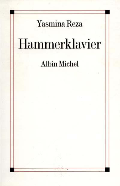 Hammerklavier : récit | Yasmina Reza (1959-....). Auteur