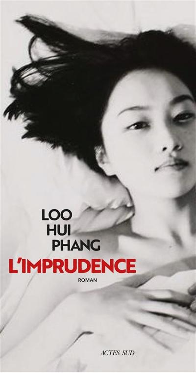 L' imprudence | Loo Hui Phang (1974-....). Auteur