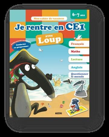 Je rentre en CE1 avec Loup : 6-7 ans, du CP au CE1