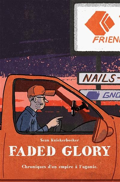 Faded glory : chroniques d'un empire à l'agonie
