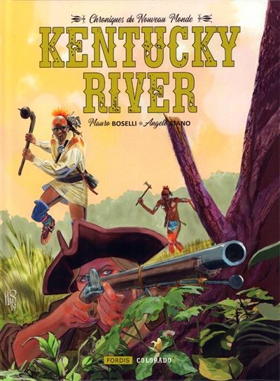 Chroniques du Nouveau monde. Vol. 2. Kentucky River