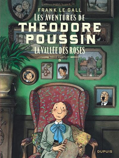 Les aventures de Théodore Poussin : récit complet. Vol. 3. La vallée des roses