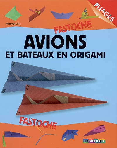 Avions et bateaux en origami / Maryse Six | Six, Maryse. Auteur