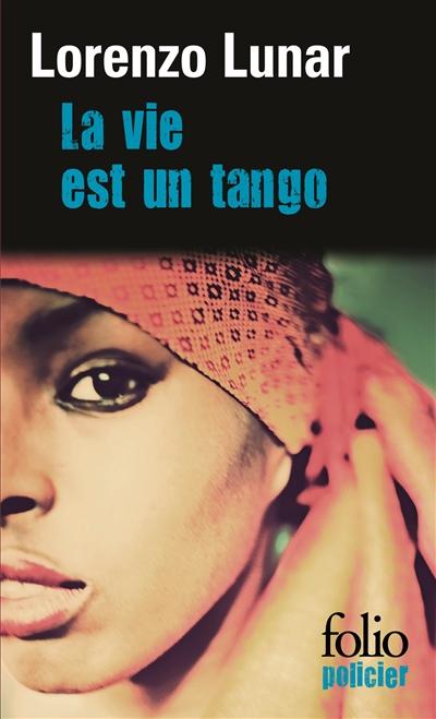 La vie est un tango / Lorenzo Lunar | Lunar Cardedo, Lorenzo (1958-....). Auteur