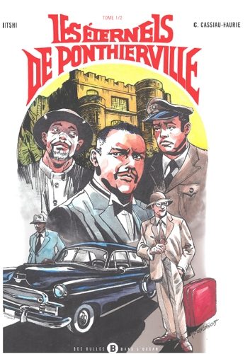 Les éternels de Ponthierville. Vol. 1