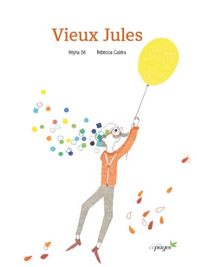 Vieux Jules / Heyna Bé, Rebecca Galera  