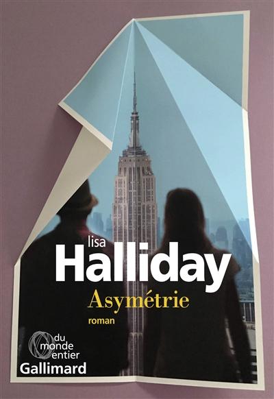 Asymétrie : roman / Lisa Halliday | Halliday, Lisa. Auteur