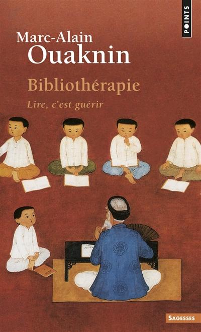 Bibliothérapie : Lire, c'est guérir | Ouaknin, Marc-Alain (1957-....). Auteur