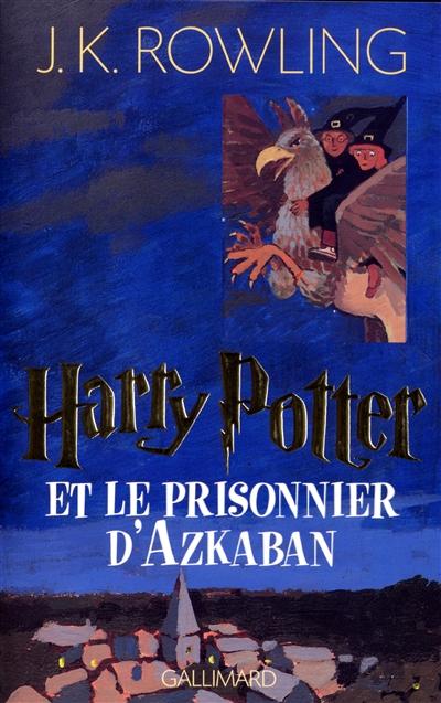 Harry Potter et le prisonnier d'Azkaban   J. K. Rowling (1965-....). Auteur