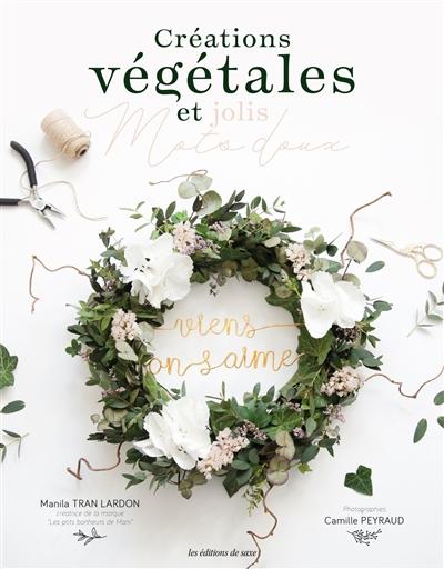 Créations végétales et jolis mots doux