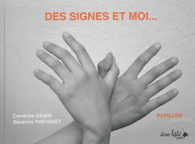 Des signes et moi / [photographies de] Cendrine Genin, Séverine Thévenet | Genin, Cendrine (1968-....). Illustrateur