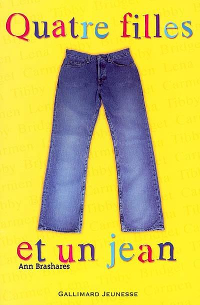 Quatre filles et un jean / Ann Brashares | Brashares, Ann. Auteur