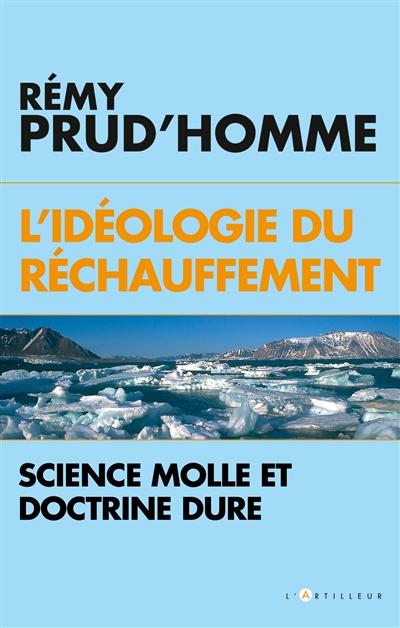 L'idéologie du réchauffement : science molle et doctrine dure