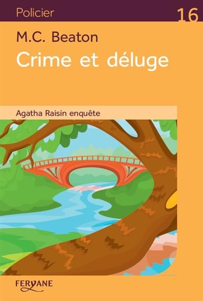 Agatha Raisin enquête. Crime et déluge