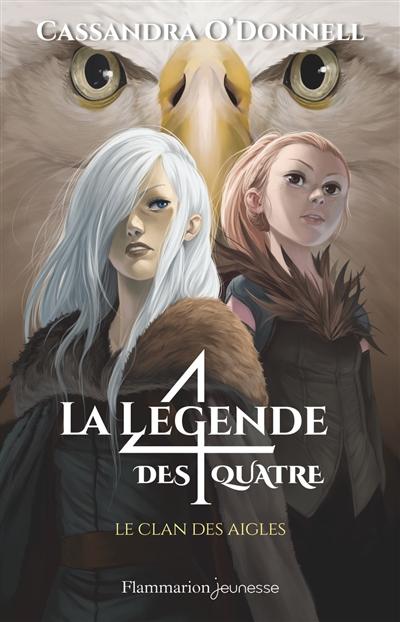 La légende des 4. Vol. 4. Le clan des aigles
