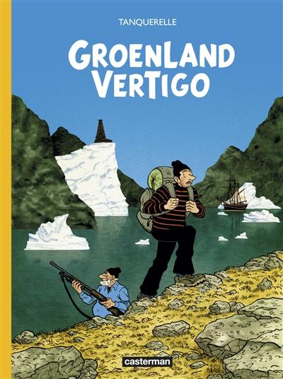 Groenland vertigo | Tanquerelle, Hervé. Auteur