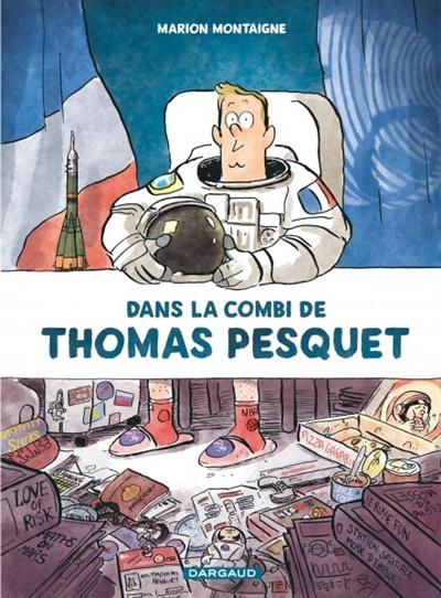 Dans la combi de Thomas Pesquet / Marion Montaigne   Montaigne, Marion (1980-....). Auteur
