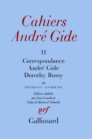 Correspondance André Gide-Dorothy Bussy. 3, Janvier 1937-janvier 1951   André Gide (1869-1951). Auteur