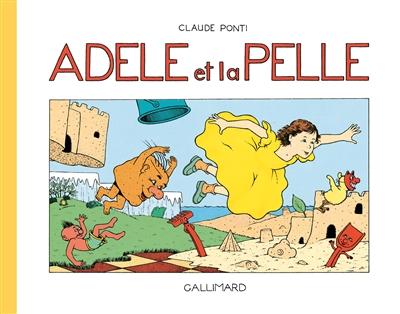 Adèle et la Pelle | Ponti, Claude (1948-....). Auteur