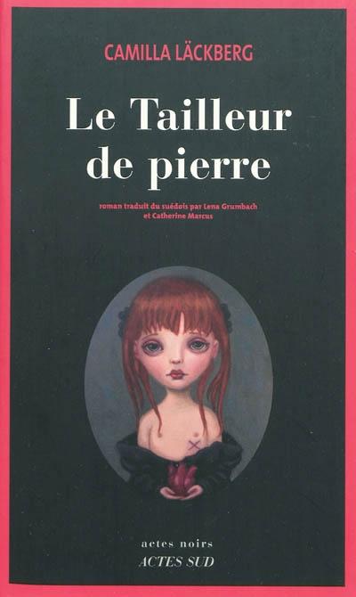 Le tailleur de pierre : roman   Camilla Läckberg (1974-....). Auteur
