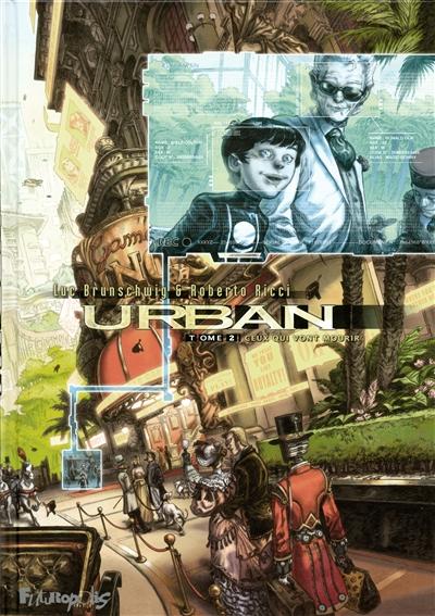 Urban. 2, Ceux qui vont mourir | Brunschwig, Luc (1967-....). Auteur