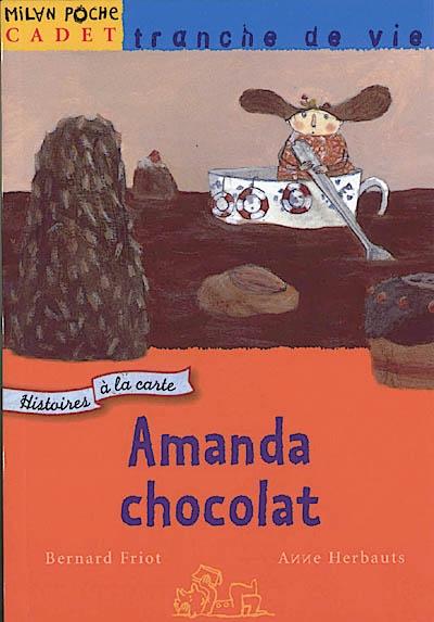 Amanda chocolat / Bernard Friot | Friot, Bernard (1951-....)