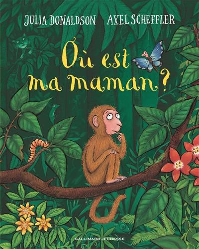Où est ma maman ? / Julia Donaldson, Axel Scheffler | Donaldson, Julia (1948-....). Auteur