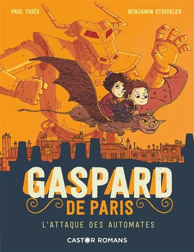 Gaspard de Paris. Vol. 2. L'attaque des automates