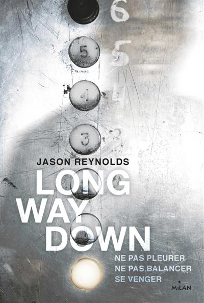 Couverture de : Long way down : ne pas pleurer, ne pas balancer, se venger
