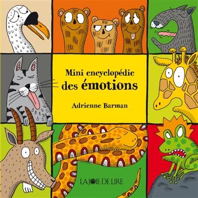 Mini encyclopédie des émotions | Barman, Adrienne. Auteur