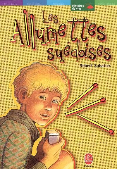Les allumettes suédoises / Robert Sabatier,... | Sabatier, Robert (1923-....). Auteur