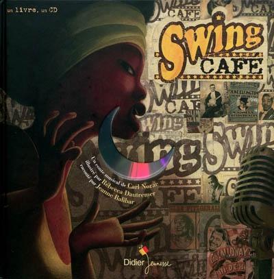 Swing café / un conte musical de Carl Norac | Norac, Carl (1960-....). Auteur