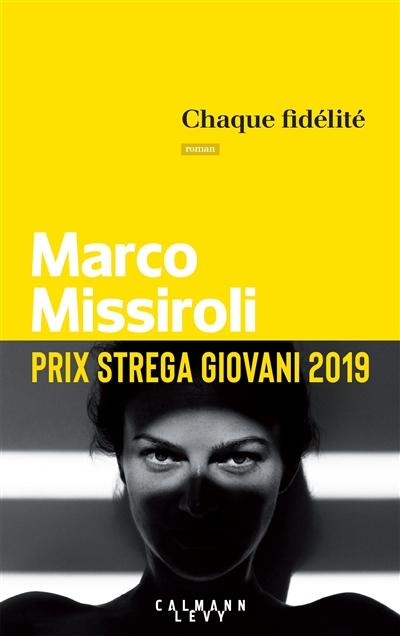 Chaque fidélité / Marco Missiroli | Marco Missiroli