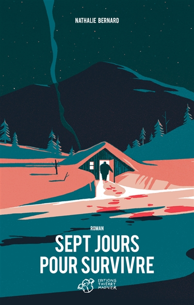 Sept jours pour survivre | Bernard, Nathalie. Auteur