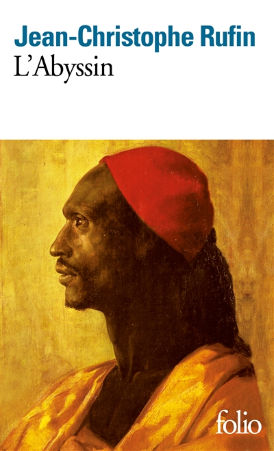 L'Abyssin : relation des extraordinaires voyages de Jean-Baptiste Poncet, ambassadeur du négus auprès de Sa Majesté Louis XIV