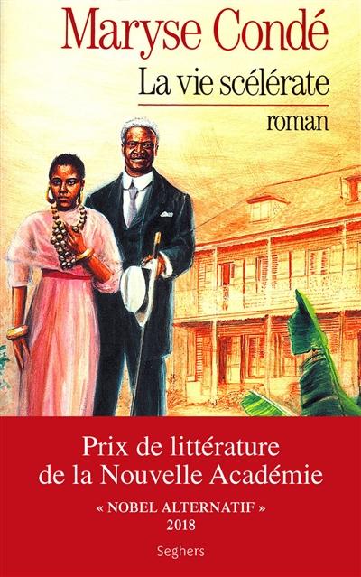 La vie scélérate / Maryse Condé | Condé, Maryse (1937-....)