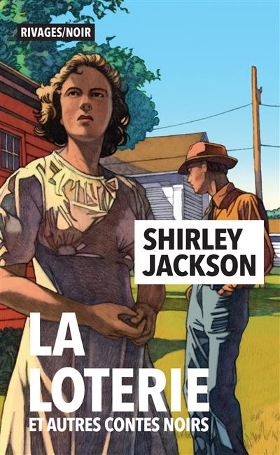 loterie (La) : et autres contes noirs | Jackson, Shirley (1916-1965). Auteur