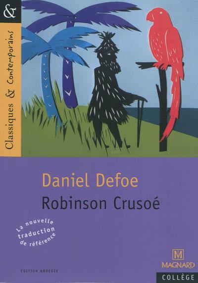 Robinson Crusoé / Daniel Defoe | Defoe, Daniel (1661?-1731). Auteur