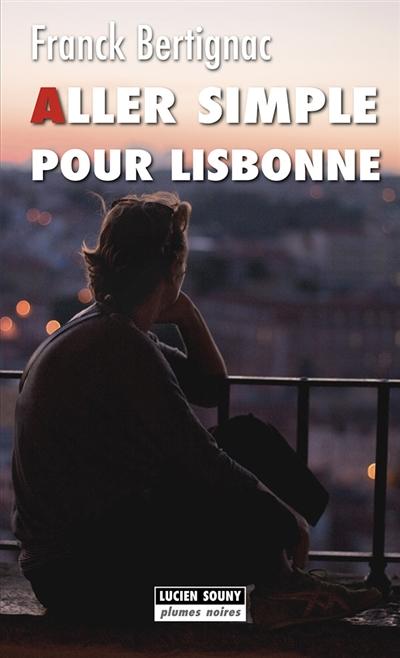 Aller simple pour Lisbonne