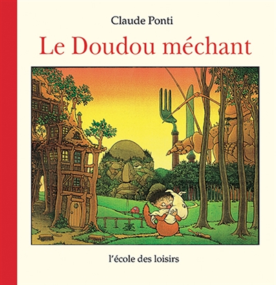doudou méchant (Le) | Ponti, Claude (1948-....). Auteur
