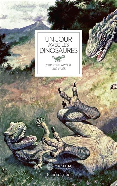 jour avec les dinosaures (Un)   Argot, Christine. Auteur