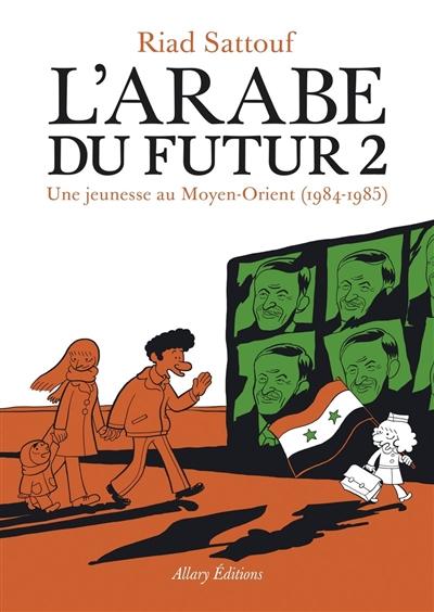 jeunesse au Moyen-Orient, 1984 -1985 (Une) / Riad Sattouf | Sattouf, Riad. Scénariste. Illustrateur