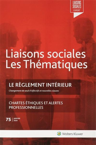 Liaisons sociales. Les thématiques, n° 75. Le règlement intérieur : changement de seuil d'effectifs et nouvelles clauses