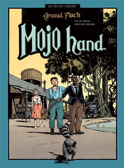Mojo hand | Floc'h, Arnaud. Auteur